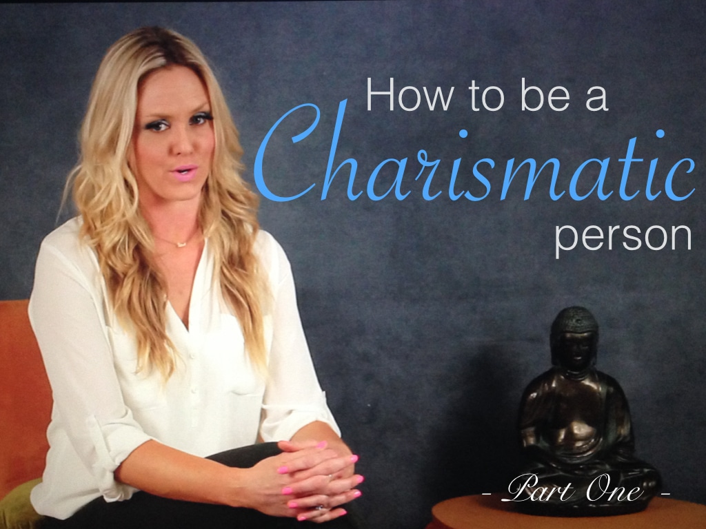how to increase your charisma, how to be a charismatic person