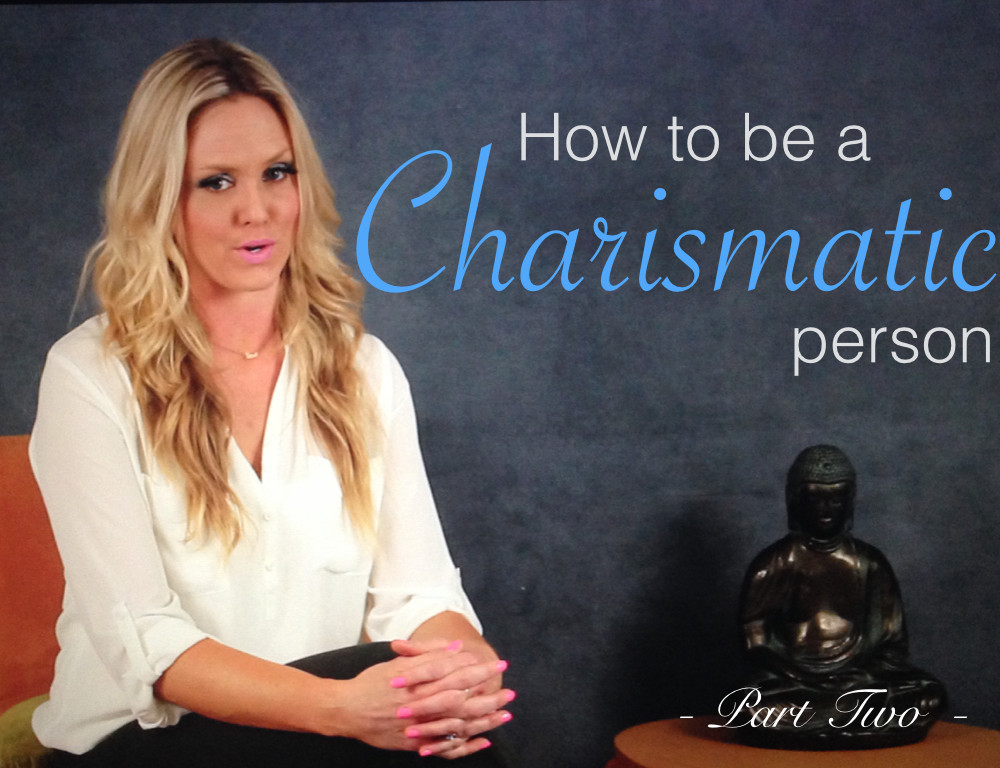 Part 2 - How to be a Charismatic Person .001