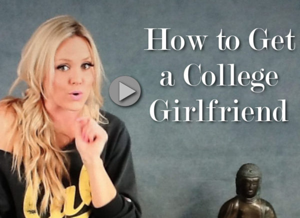how to get a college girlfriend
